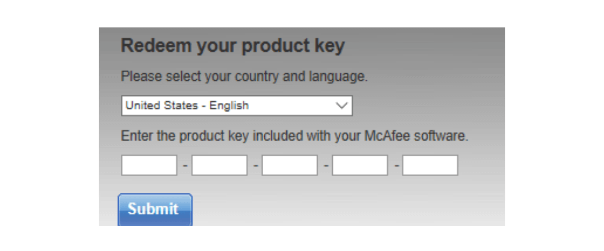 McAfee Total Protection CD ... Installing your McAfee security product from a CD  is the best method to use if your computer has a CD drive, but has a slow Internet  connection. ... Select your country and type your Activation/Product Key.